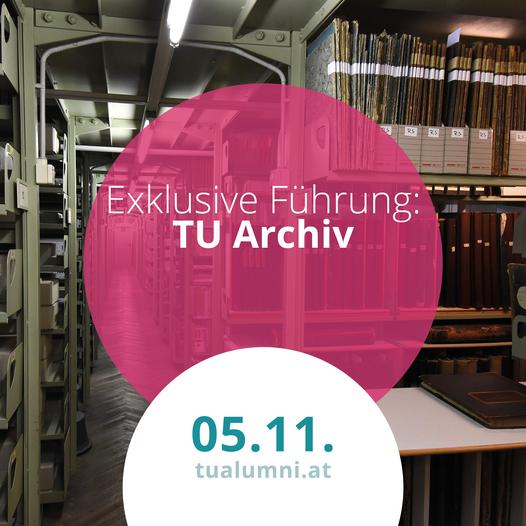 WICHTIG: Absage der Führung durch das TU Archiv aufgrund der neuen COVID-19-Schutzmaßnahmenverordnung